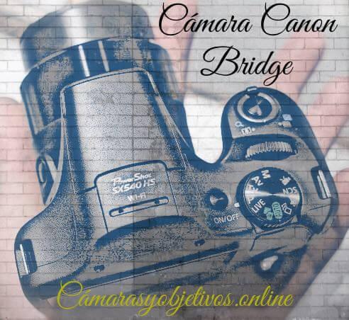 Cámara de Canon Bridge